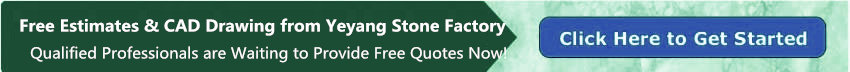 Free Estimates & CAD Drawing from Yeyang Stone Factory